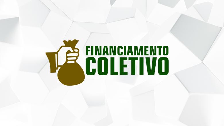 Como fazer Financiamento Coletivo