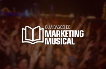 Marketing Musical: O guia básico para qualquer artista iniciante divulgar sua música