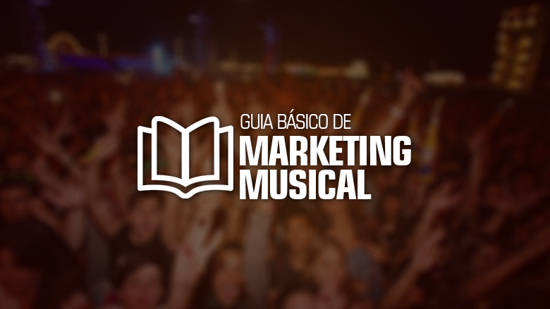 Marketing Musical Guia Básico para Artistas Iniciantes